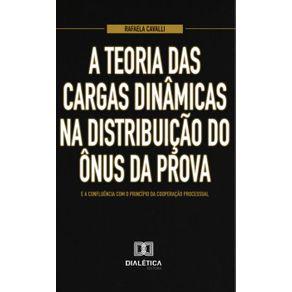 A-teoria-das-cargas-dinamicas-na-distribuicao-do-onus-da-prova-e-a-confluencia-com-o-principio-da-cooperacao-processual