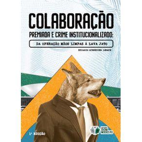 Colaboracao-premiada-e-crime-institucionalizado--Da-Operacao-Maos-Limpas-a-Lava-Jato