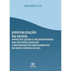 Judicializacao-da-saude--Impactos-legais-e-orcamentarios-das-decisoes-judiciais-concessivas-de-medicamentos-em-Mato-Grosso-do-Sul