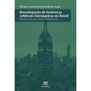 Homologacao-de-sentencas-arbitrais-estrangeiras-no-Brasil--Consideracoes-acerca-de-seu-indeferimento