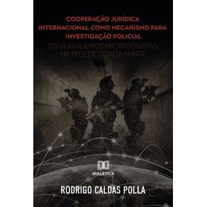 Cooperacao-juridica-internacional-como-mecanismo-para-investigacao-policial
