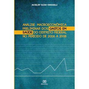 Analise-macroeconomica-preliminar-dos-gastos-em-saude-do-Distrito-Federal-no-periodo-de-2006-a-2008