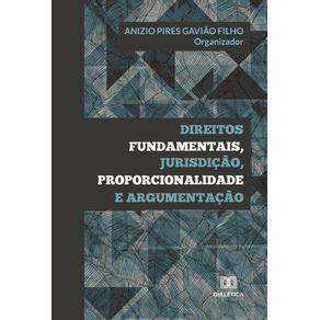 Direitos-fundamentais-jurisdicao-proporcionalidade-e-argumentacao
