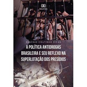 A-politica-antidrogas-brasileira-e-seu-reflexo-na-superlotacao-dos-presidios