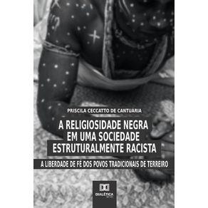 A-religiosidade-negra-em-uma-sociedade-estruturalmente-racista--A-liberdade-de-fe-dos-povos-tradicionais-de-terreiro