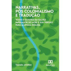 Narrativas-pos-colonialismo-e-traducao--Vozes-e-olhares-em-Galvez-Imperador-do-Acre-e-sua-versao-para-a-lingua-inglesa
