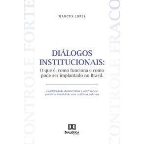 Dialogos-institucionais--O-que-e-como-funciona-e-como-pode-ser-implantado-no-Brasil-