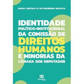 Identidade-Politico-Institucional-da-Comissao-de-Direitos-Humanos-e-Minorias-da-Camara-dos-Deputados