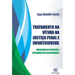 Tratamento-da-vitima-na-Justica-Penal-e-Infantojuvenil--Iniciativas-de-protecao-e-atendimento-de-necessidades