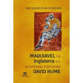 Maquiavel-na-Inglaterra-e-o-inconfesso-interprete-David-Hume