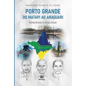 Porto-Grande-–-do-Matapi-ao-Araguari--Pioneirismo-e-atualidade