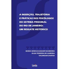 A-Insercao-Trajetoria--E-Praticas-Dos-Psicologos--Do-Sistema-Prisional--Do-Rio-De-Janeiro---Um-Resgate-Historico
