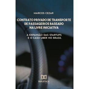 Contrato-privado-de-transporte-de-passageiros-baseado-na-livre-iniciativa--A-expansao-das-startups-e-o-caso-UBER-no-Brasil