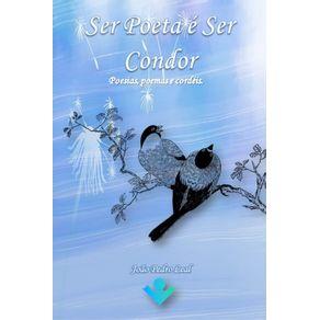 Ser-Poeta-e-ser-Condor---Poesias-Poemas-e-cordeis