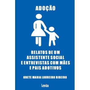 Adocao--Relatos-De-Um-Assistente-Social-E-Entrevistas-Com-Maes-E-Pais-Adotivos