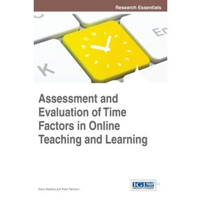 Assessment-and-Evaluation-of-Time-Factors-in-Online-Teaching-and-Learning