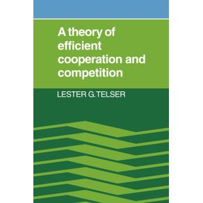 A-Theory-of-Efficient-Cooperation-and-Competition
