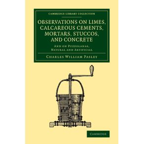 Observations-on-Limes-Calcareous-Cements-Mortars-Stuccos-and-Concrete