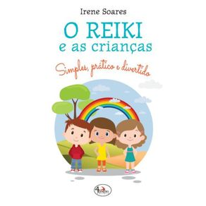 O-Reiki-E-As-Criancas--Simples-Pratico-e-Divertido