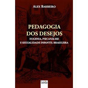 Pedagogia--Dos-Desejos---Eugenia-psicanalise-e-sexualidade-infantil-brasileira