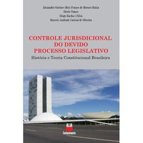 Controle-jurisdicional-do-devido-processo-legislativo--Historia-e-teoria-constitucional-brasileira