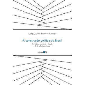 A-construcao-politica-do-Brasil---sociedade-economia-e-Estado-desde-a-Independencia