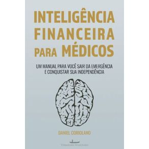 Inteligencia-Financeira-para-medicos--Um-manual-para-voce-sair-da-emergencia-e-conquistar-sua-independencia