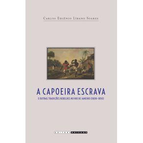 A-CAPOEIRA-ESCRAVA-E-OUTRAS-TRADICOES-REBELDES-NO