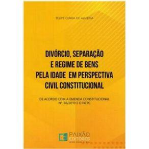 Divorcio-Separacao-e-Regime-de-Bens-pela-Idade-em-Perspectiva-Constitucional