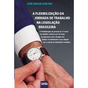 A-Flexibilizacao-Da-Jornada-De-Trabalho--Na-Legislacao-Brasileira