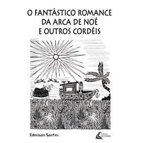O-Fantastico-romance-da-Arca-de-Noe-e-Outros-Cordeis