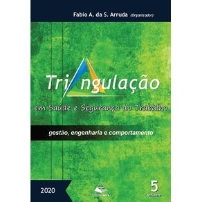 Triangulacao-em-saude-e-seguranca-do-trabalho--Gestao-engenharia-e-comportamento---volume-5