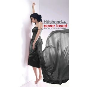 The-Husband-who-never-loved