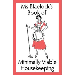 Ms-Blaelocks-Book-of-Minimally-Viable-Housekeeping