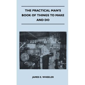 The-Practical-Mans-Book-Of-Things-To-Make-And-Do