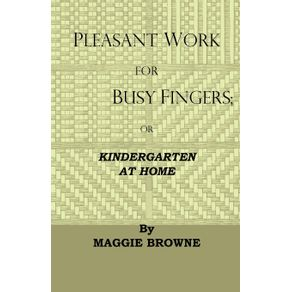 Pleasant-Work-For-Busy-Fingers---Or-Kindergarten-At-Home