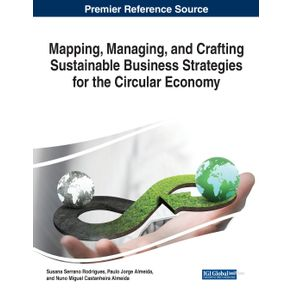 Mapping-Managing-and-Crafting-Sustainable-Business-Strategies-for-the-Circular-Economy