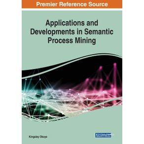 Applications-and-Developments-in-Semantic-Process-Mining