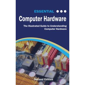 Essential-Computer-Hardware-Second-Edition