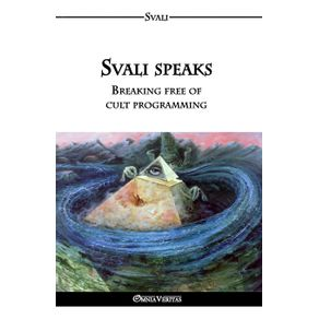 Svali-speaks---Breaking-free-of-cult-programming