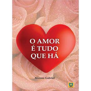 O-Amor-e-Tudo-que-Ha