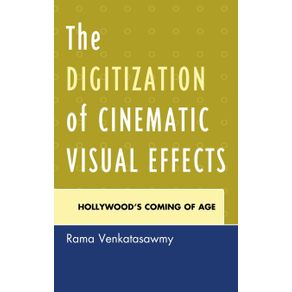 The-Digitization-of-Cinematic-Visual-Effects