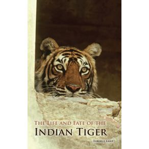 The-Life-and-Fate-of-the-Indian-Tiger