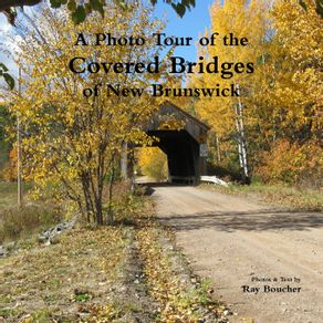 A-Photo-Tour-of-the-Covered-Bridges-of-New-Brunswick
