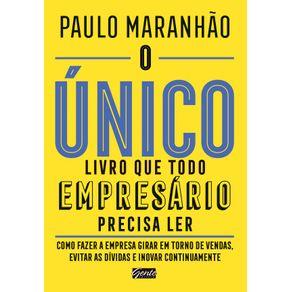 O-unico-livro-que-todo-empresario-precisa-ler--Como-fazer-a-empresa-girar-em-torno-de-vendas-evitar-as-dividas-e-inovar-continuamente