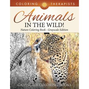 Animals-In-The-Wild--Nature-Coloring-Book-Grayscale-Edition-|-Grayscale-Coloring-Books