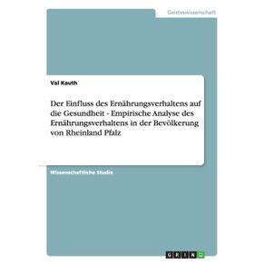 Der-Einfluss-des-Ernahrungsverhaltens-auf-die-Gesundheit---Empirische-Analyse-des-Ernahrungsverhaltens-in-der-Bevolkerung-von-Rheinland-Pfalz