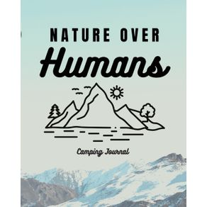 Nature-Over-Humans-Camping-Journal
