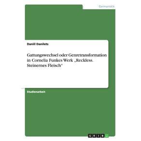 """Gattungswechsel-oder-Genretransformation-in-Cornelia-Funkes-Werk-""""Reckless.-Steinernes-Fleisch"""