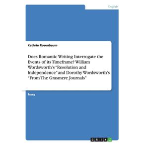 Does-Romantic-Writing-Interrogate-the-Events-of-its-Timeframe--William-Wordsworths-Resolution-and-Independence-and-Dorothy-Wordsworths-From-The-Grasmere-Journals
